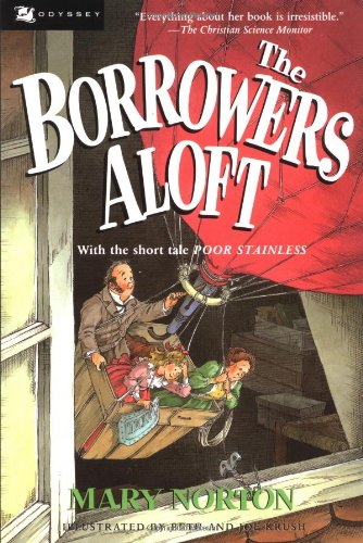9780152105334: The Borrowers Aloft: With the short tale Poor Stainless