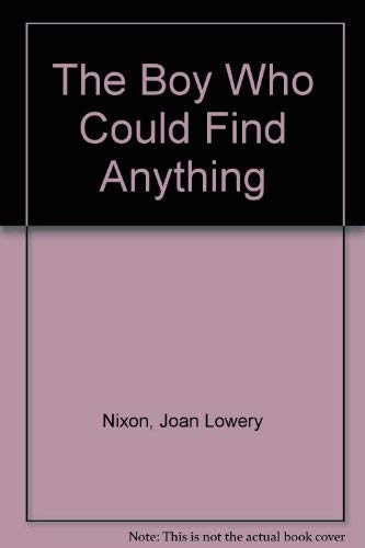 9780152106980: The Boy Who Could Find Anything