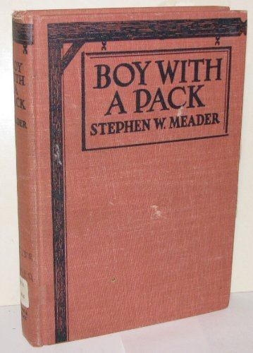 Boy With a Pack by Stephen W. Meader 1939 HB