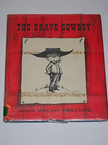 The Brave Cowboy: Anglund, Joan Walsh