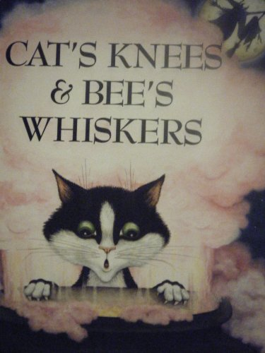 9780152153649: Cat's Knees & Bee's Whiskers