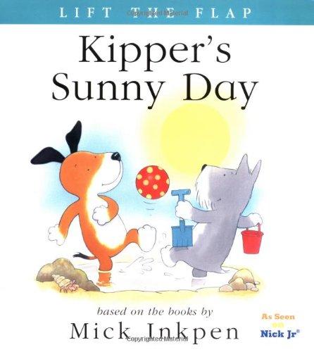 9780152163570: Kipper's Sunny Day: [Lift the Flap]