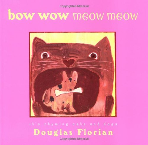 9780152163952: Bow Wow Meow Meow: It's Rhyming Cats and Dogs (Bccb Blue Ribbon Nonfiction Book Award (Awards))