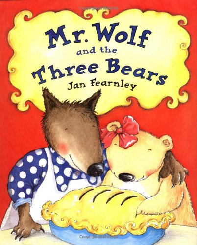 Mr. Wolf and the Three Bears: Fearnley, Jan