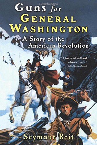 9780152164355: Guns for General Washington: A Story of the American Revolution