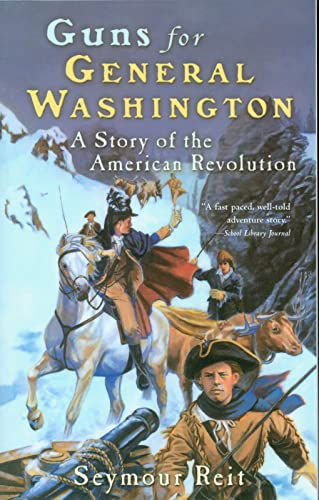 9780152164355: Guns for General Washington: A Story of the American Revolution (Odyssey/Great Episodes Book)