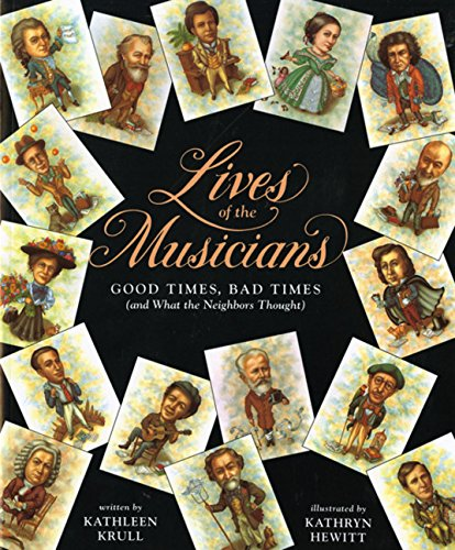 9780152164362: Lives of the Musicians: Good Times, Bad Times (and What the Neighbors Thought)