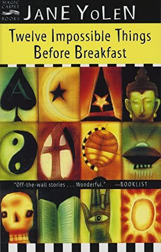 9780152164447: Twelve Impossible Things Before Breakfast: Stories