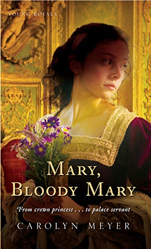 9780152164560: Mary, Bloody Mary: A Young Royals Book