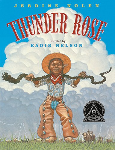 Thunder Rose (Coretta Scott King Illustrator Honor Books): Nolen, Jerdine