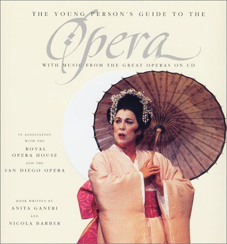 9780152164980: The Young Person's Guide to the Opera: [Book-And-CD Set] with CD (Audio)