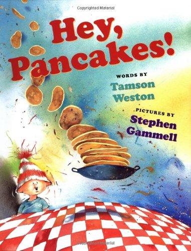 9780152165024: Hey, Pancakes!