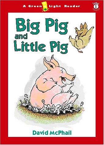 9780152165109: Big Pig and Little Pig (Green Light Readers Level 1)
