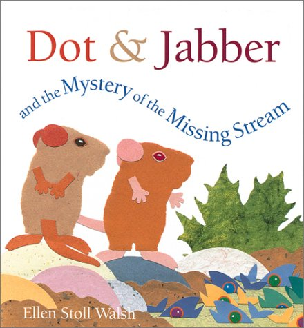 9780152165123: Dot & Jabber and the Mystery of the Missing Stream