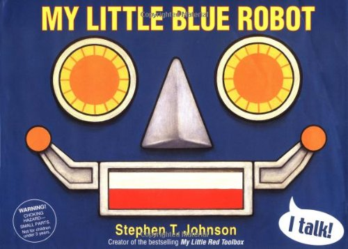 9780152165246: My Little Blue Robot