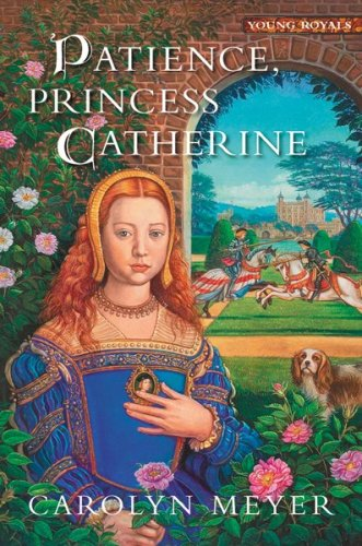 9780152165444: Patience, Princess Catherine (Young Royals Books)
