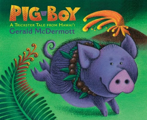 9780152165901: Pig-Boy: A Trickster Tale from Hawaii
