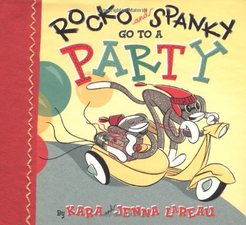 9780152166243: Rocko and Spanky Go to a Party