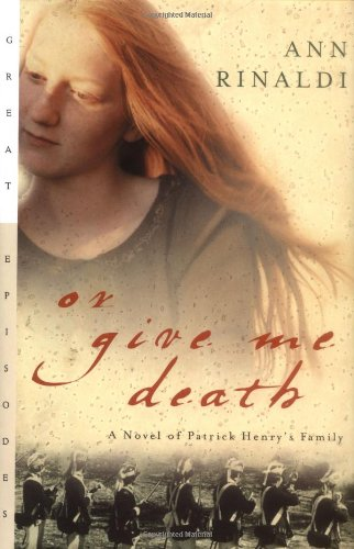 9780152166878: Or Give Me Death: A Novel of Patrick Henry's Family (Great Episodes)