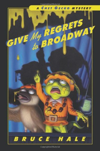 9780152167004: Give My Regrets to Broadway (Chet Gecko Mysteries)