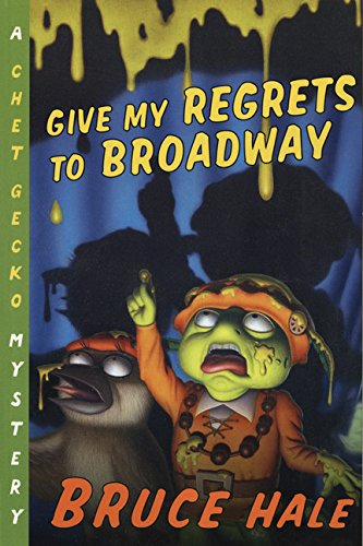9780152167301: Give My Regrets to Broadway (Chet Gecko Mysteries (Unnumbered))