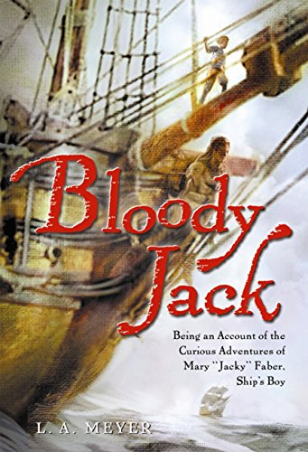 "9780152167318: Bloody Jack: Being an Account of the Curious Adventures of Mary ""Jacky"" Faber, Ship's Boy (Bloody Jack Adventures (Hardcover))"