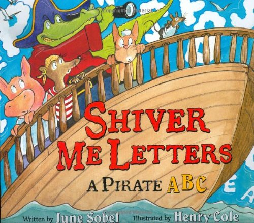 9780152167325: Shiver Me Letters: A Pirate ABC
