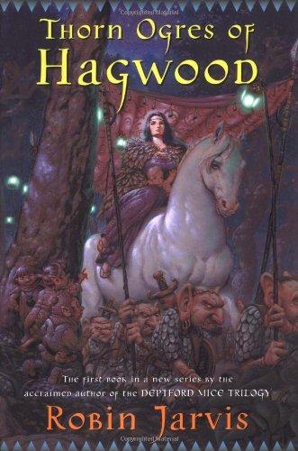 9780152167523: Thorn Ogres of Hagwood (Hagwood Trilogy)