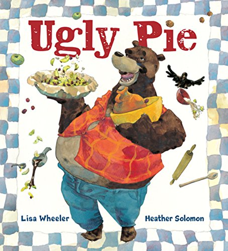 Ugly Pie: Lisa Wheeler; Illustrator-Heather