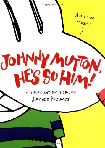 Johnny Mutton, He's So Him! (9780152167660) by James Proimos
