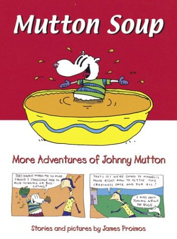 Mutton Soup (Johnny Mutton) (9780152167721) by James Proimos