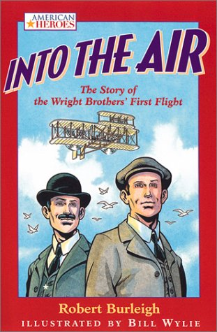 9780152168032: Into the Air: The Story of the Wright Brothers' First Flight (American Heroes (Silver Whistle))