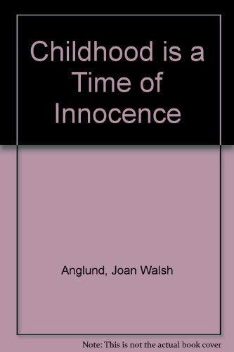 9780152169527: Childhood Is a Time of Innocence: Twentieth Anniversary Edition