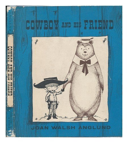 Cowboy and His Friend: Anglund, Joan Walsh