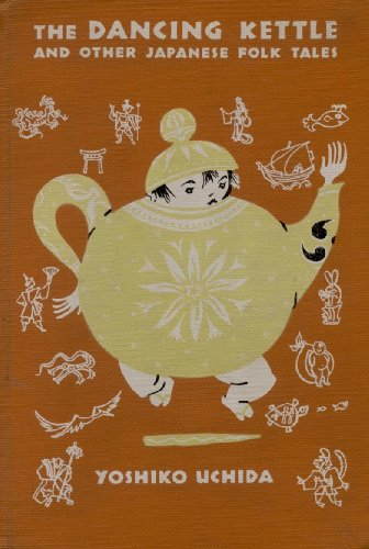 The Dancing Kettle and Other Japanese Folk Tales: Yoshiko Uchida