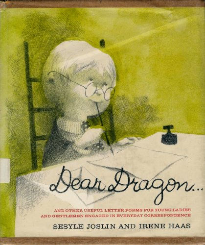 9780152230524: Dear Dragon . . . and Other Useful Letter Forms for Young Ladies and Gentlemen Engaged in Everyday Correspondence