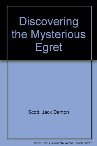 9780152235932: Discovering the Mysterious Egret