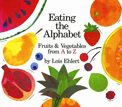 Eating the Alphabet (Voyager Books): Elhert, Lois