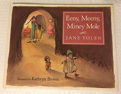 Eeny, Meeny, Miney Mole (9780152253509) by Yolen, Jane