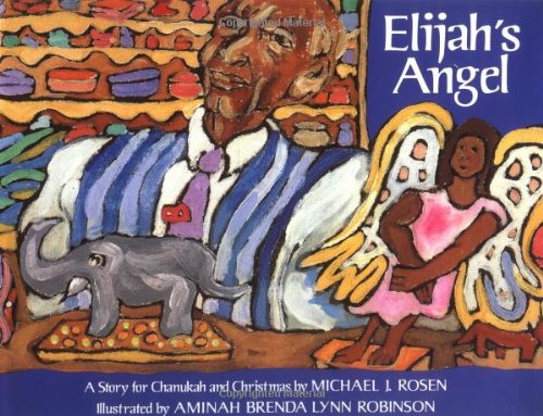 9780152253943: Elijah's Angel: A Story for Chanukah and Christmas