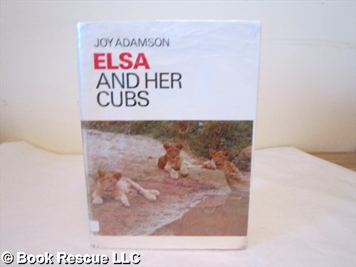 9780152254711: Elsa and Her Cubs