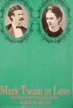 Mark Twain in Love: Miller, Albert G. *Author SIGNED/INSCRIBED!*