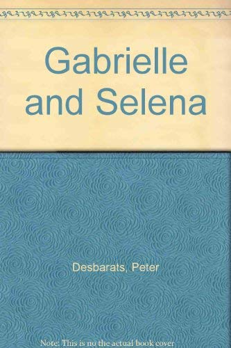 9780152305147: Gabrielle and Selena