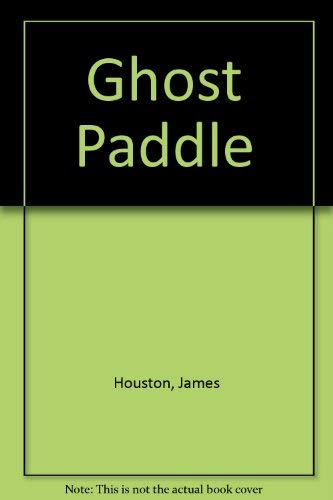 9780152307608: Ghost Paddle: A Northwest Coast Indian Tale