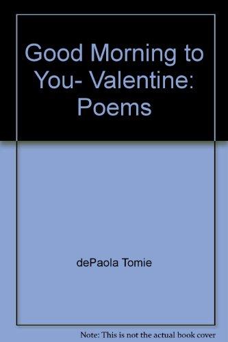 Good morning to you, Valentine: Poems: Harcourt Brace Jovanovich