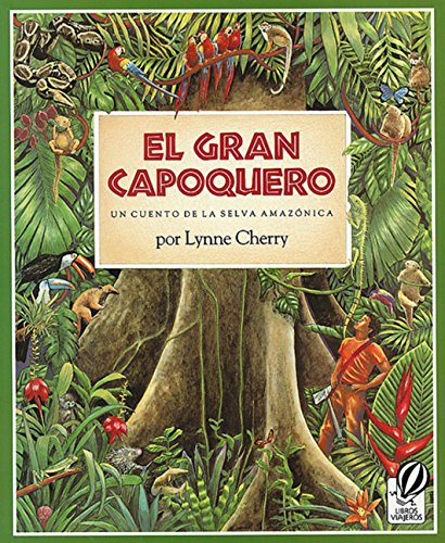 9780152323202: El Gran Capoquero: Un Cuento de la Selva Amazonica (The Great Kapok Tree: A Tale of the Amazon Rain Forest)