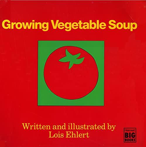 Growing Vegetable Soup: BIG BOOK: Ehlert, Lois, Ehlert, Lois, ill.,