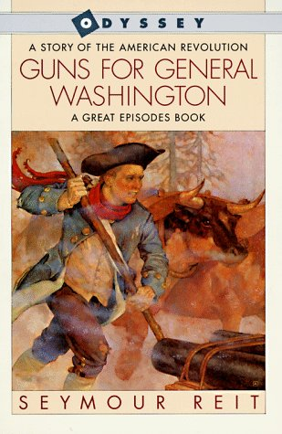 9780152326951: Guns for General Washington: A Story of the American Revolution (Great Episodes)