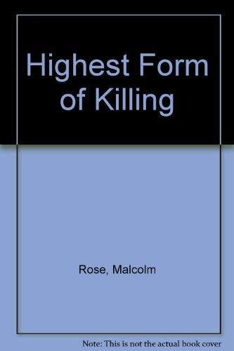 9780152342708: Highest Form of Killing