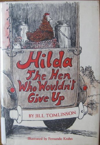Hilda: The Hen Who Wouldn't Give Up (0152344551) by Tomlinson, Jill
